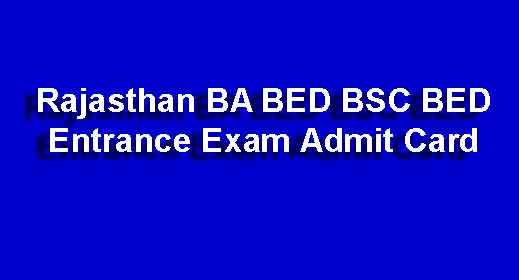 Rajasthan BA BED BSC BED Entrance Exam Admit Card 2019