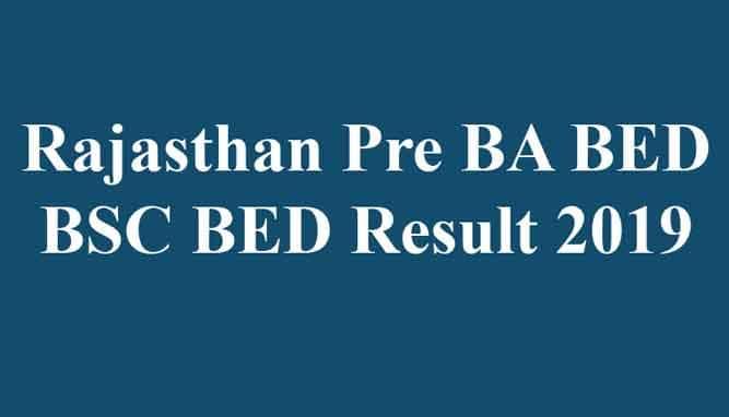 Rajasthan Pre BA BED BSC BED Result 2019