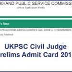 UKPSC Civil Judge Prelims Admit Card 2019