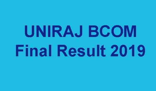 UNIRAJ BCOM Final Result 2019