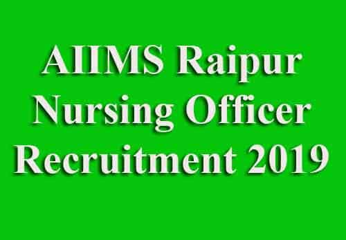 AIIMS Raipur Nursing Officer Recruitment 2019