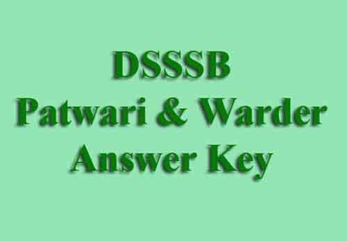 DSSSB Patwari Warder Answer Key 2019