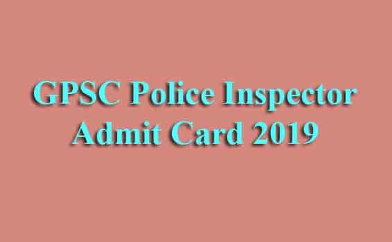 GPSC Police Inspector Admit Card 2019