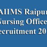 AIIMS Raipur Nursing Officer Recruitment 2019