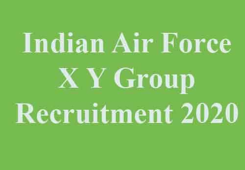 Indian Air Force X Y Group Recruitment 2020