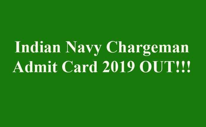 Indian Navy Chargeman Admit Card 2019