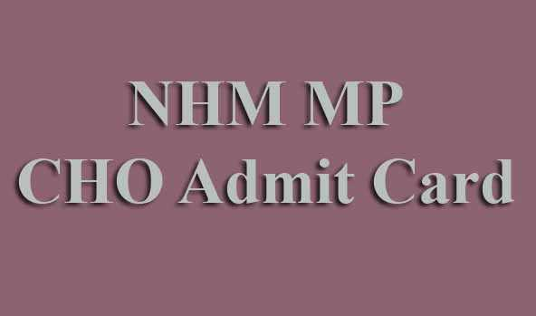 NHM MP CHO Admit Card 2019
