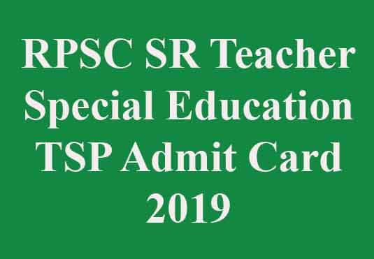 RPSC SR Teacher Special Education TSP Admit Card 2019