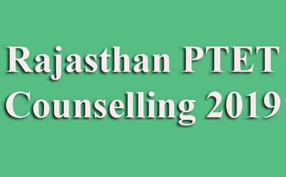 Rajasthan PTET Counselling 2019
