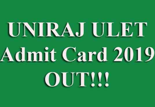 UNIRAJ ULET Admit Card 2019
