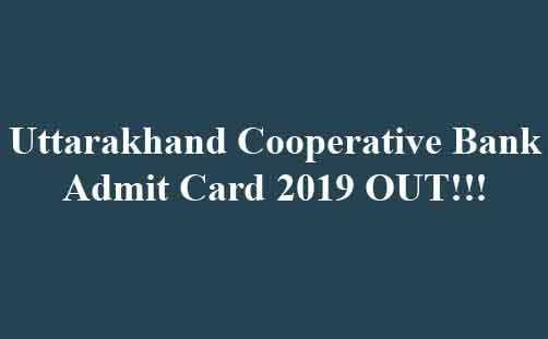 Uttarakhand Cooperative Bank Admit Card 2019