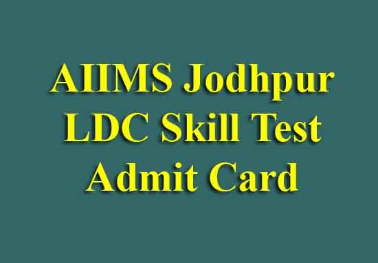 AIIMS Jodhpur LDC Skill Test Admit Card