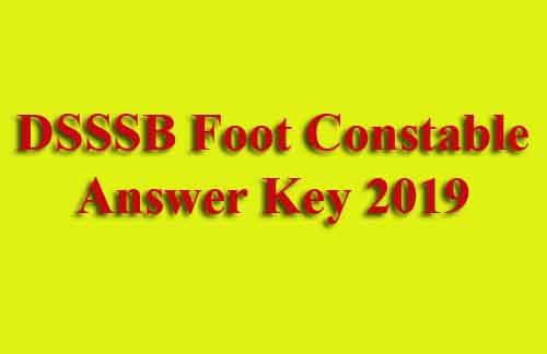 DSSSB Foot Constable Answer Key 2019