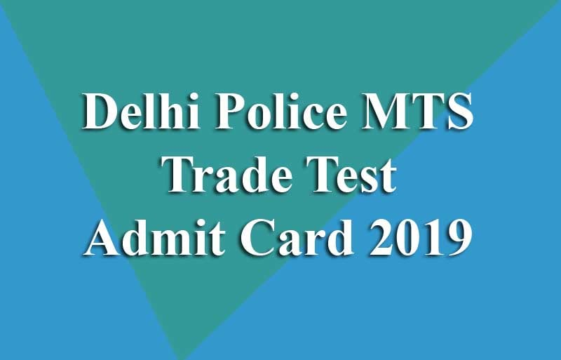 Delhi Police MTS Trade Test Admit Card