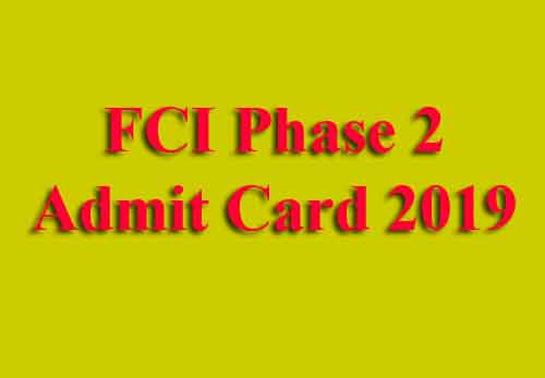 FCI Phase 2 Admit Card 2019