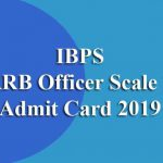 IBPS RRB Officer Scale 1 Admit Card 2019