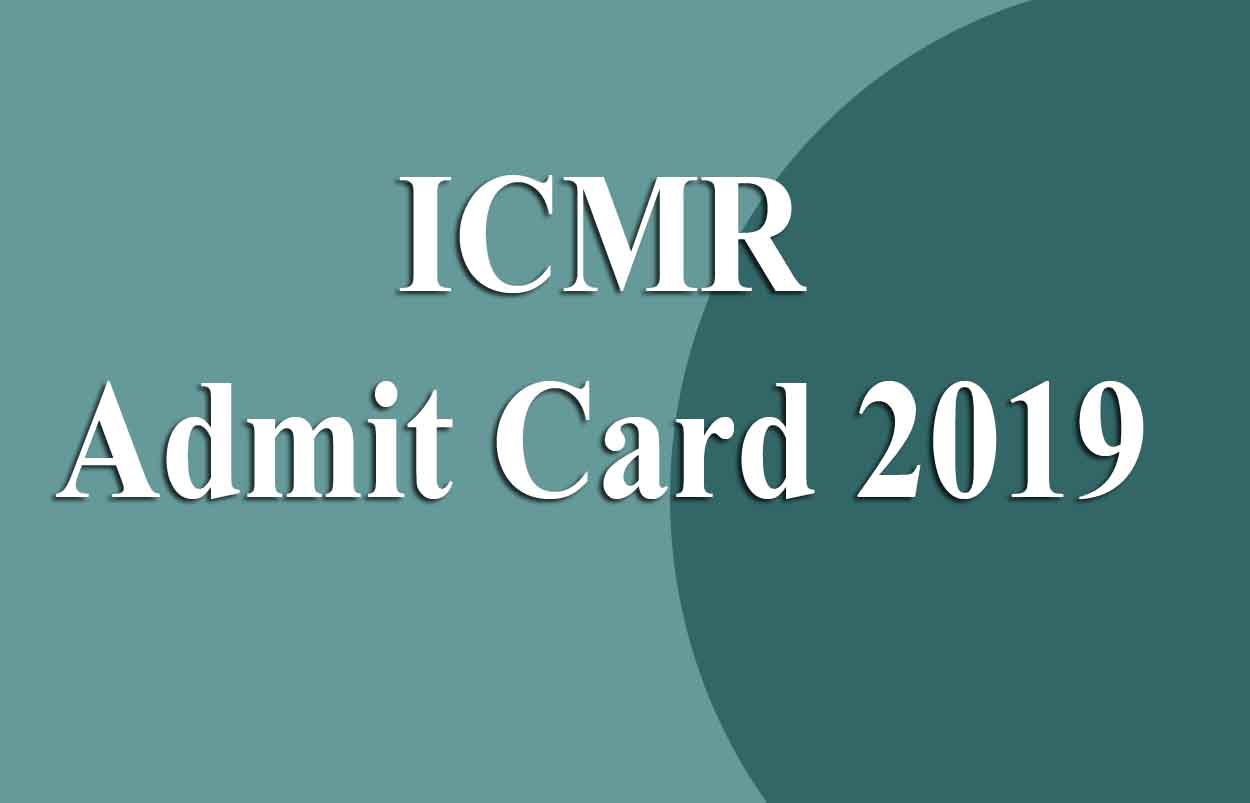 ICMR Admit Card 2019