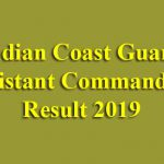 Indian Coast Guard Assistant Commandant Result 2019