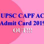 UPSC CAPF AC Admit Card 2019