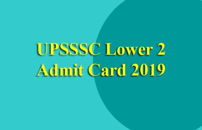 UPSSSC Lower 2 Admit Card