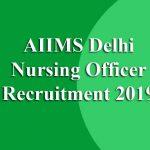 AIIMS Delhi Nursing Officer Recruitment 2019
