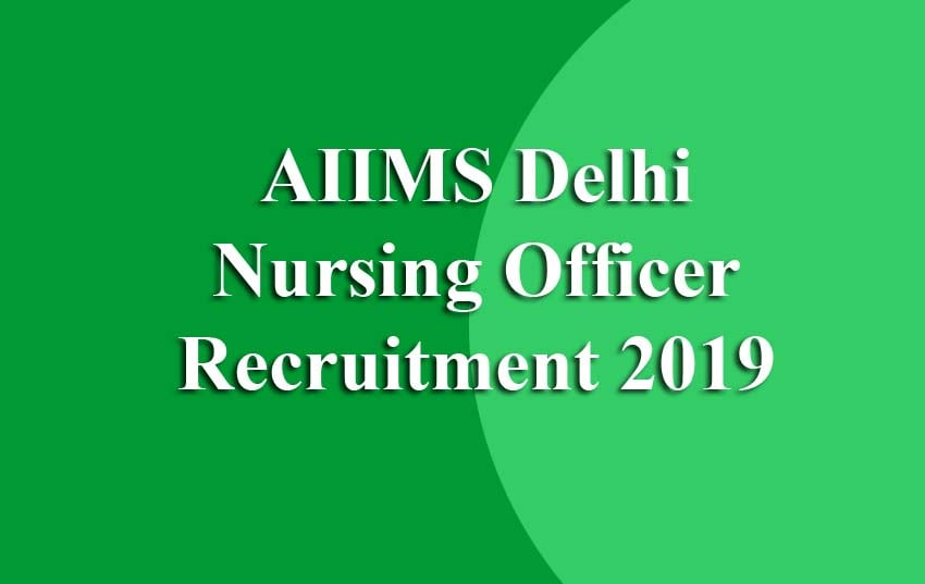 AIIMS Delhi Nursing Officer Recruitment