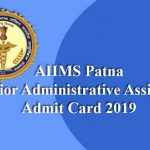 AIIMS Patna Junior Administrative Assistant Admit Card 2019
