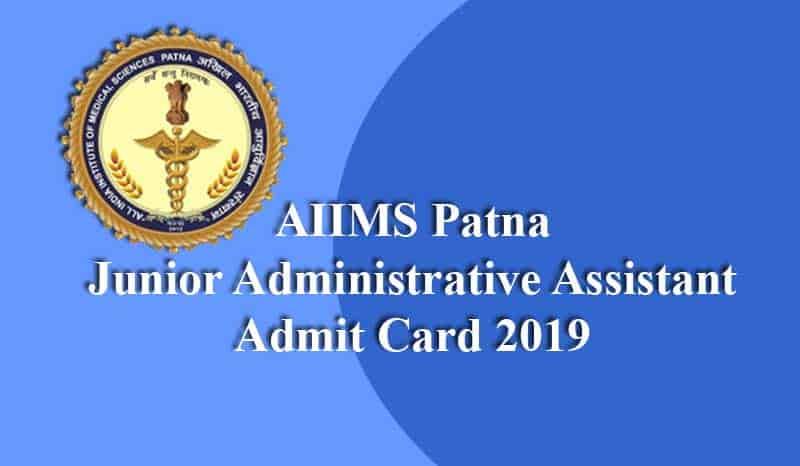 AIIMS Patna Junior Administrative Assistant Admit Card