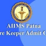 AIIMS Patna Store Keeper Admit Card 2019