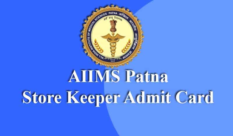 AIIMS Patna Store Keeper Admit Card