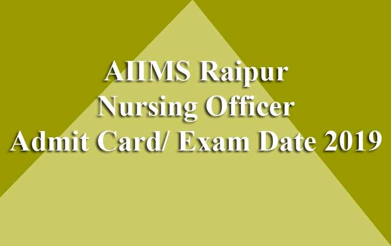 AIIMS Raipur Nursing Officer Admit Card