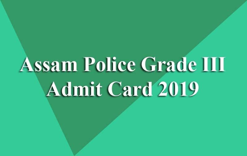 Assam Police Grade III Admit Card