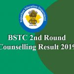 BSTC 2nd Round Counselling Result 2019