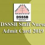 DSSSB Staff Nurse Admit Card 2019