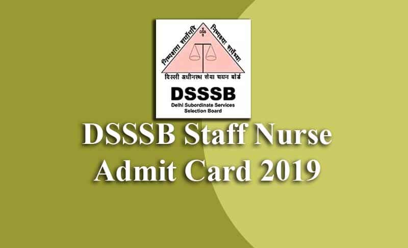 DSSSB Staff Nurse Admit Card 2019