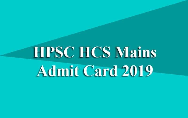 HPSC HCS Mains Admit Card