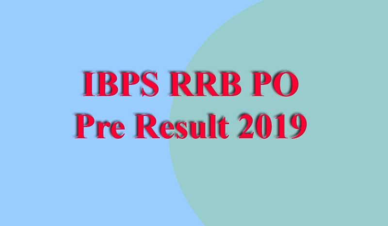 IBPS RRB PO Pre Result 2019