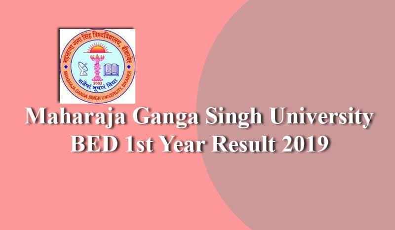 Maharaja Ganga Singh University BED 1st Year Result