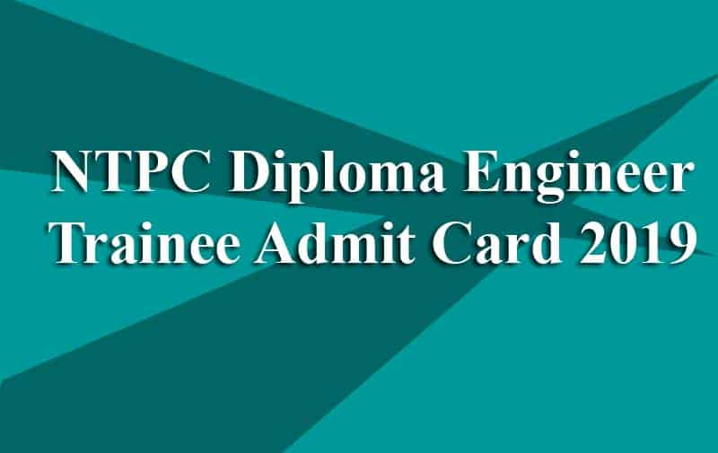 NTPC Diploma Engineer Trainee Admit Card