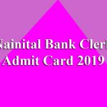 Nainital Bank Clerk Admit Card 2019