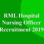 RML Hospital Nursing Officer Recruitment 2019