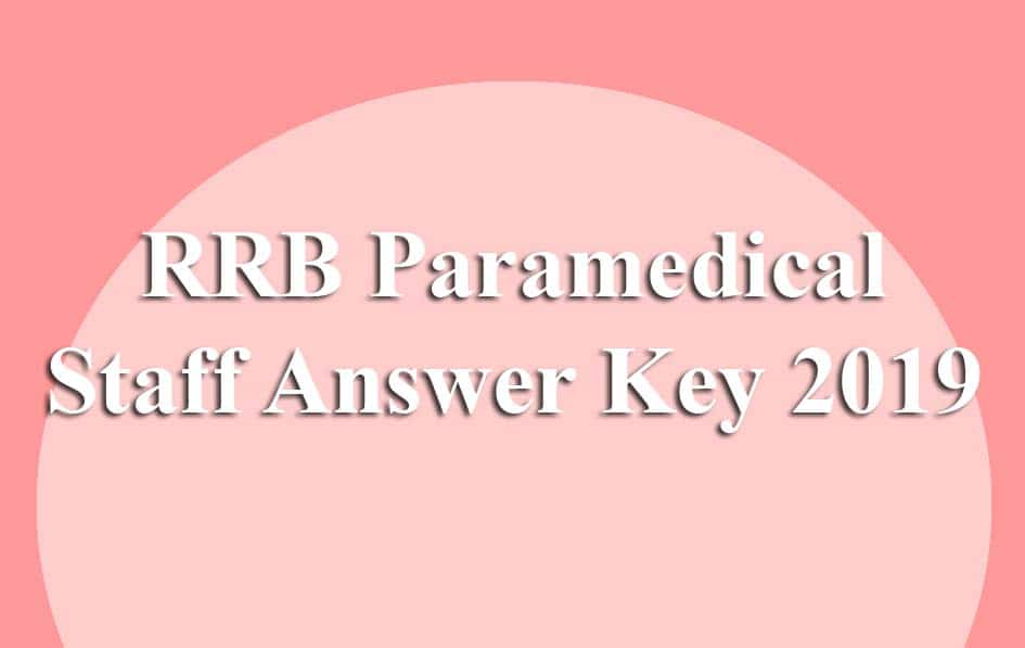 RRB Paramedical Staff Answer Key
