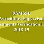 RSMSSB Agriculture Supervisor Documents Verification List 2018-19