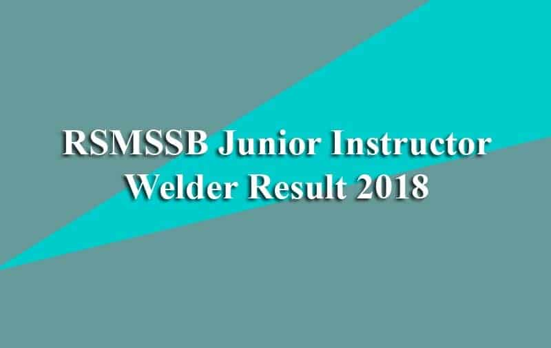 RSMSSB Junior Instructor Welder Result