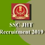 SSC JHT Recruitment 2019