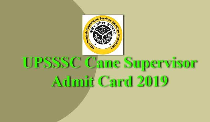 UPSSSC Cane Supervisor Admit Card 2019
