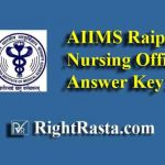AIIMS Raipur Nursing Officer Answer Key 2019