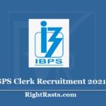 IBPS Clerk Recruitment 2021 (Reopen)- Apply Online For CRP X Clerk Exam