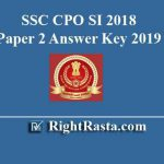 SSC CPO SI 2018 Paper 2 Answer Key 2019