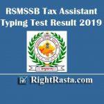 RSMSSB Tax Assistant Typing Test Result 2019
